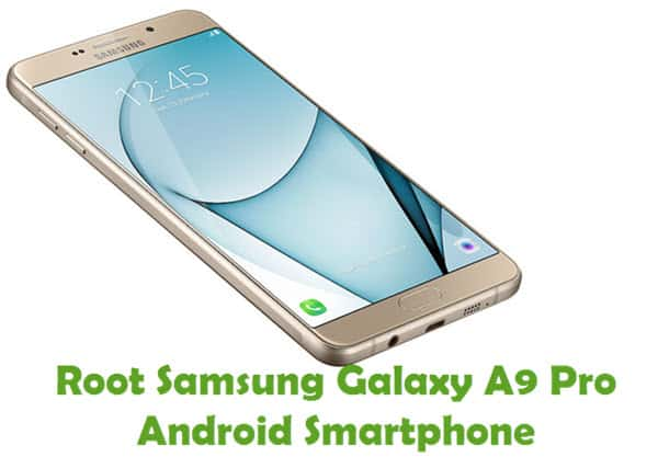 How To Root Samsung Galaxy A9 Pro Android Smartphone