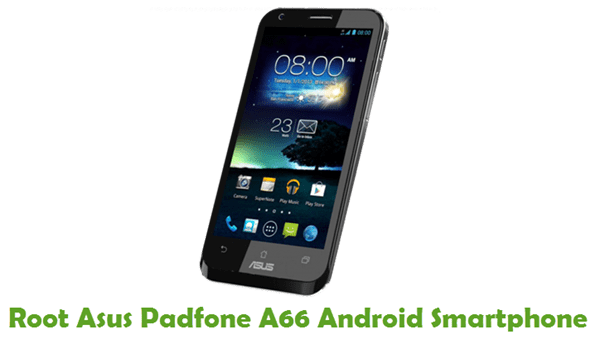 How To Root Asus Padfone A66 Android Smartphone