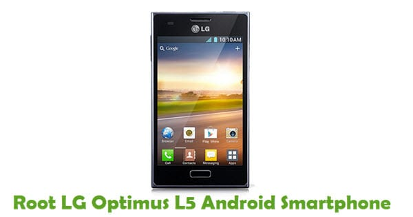 How To Root LG Optimus L5 Android Smartphone