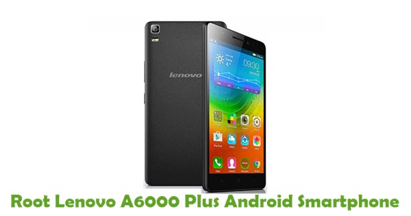 How To Root Lenovo A6000 Plus Android Smartphone