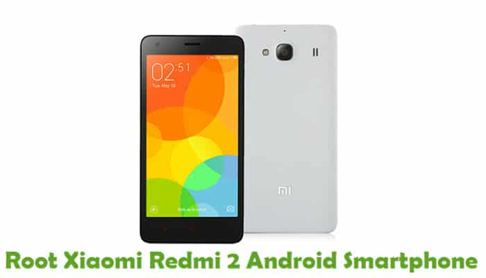 How To Root Xiaomi Redmi 2 Android Smartphone