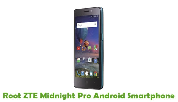 How To Root ZTE Midnight Pro Android Smartphone