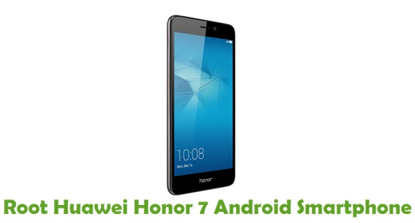 How To Root Huawei Honor 7 Android Smartphone