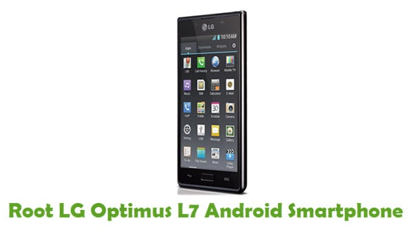 How To Root LG Optimus L7 Android Smartphone