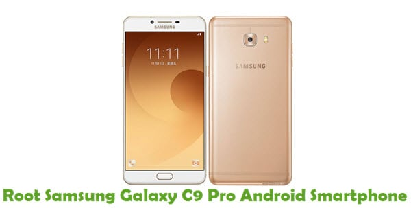 How To Root Samsung Galaxy C9 Pro Android Smartphone