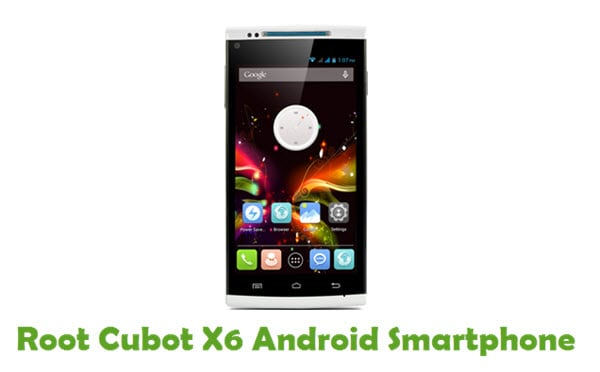 How To Root Cubot X6 Android Smartphone