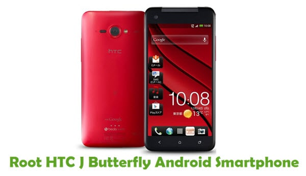 How To Root HTC J Butterfly Android Smartphone
