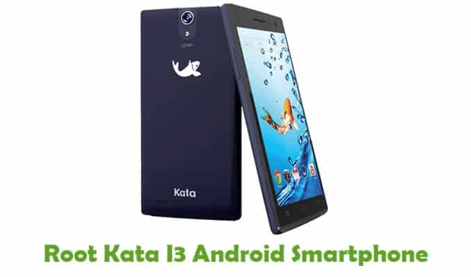 How To Root Kata I3 Android Smartphone