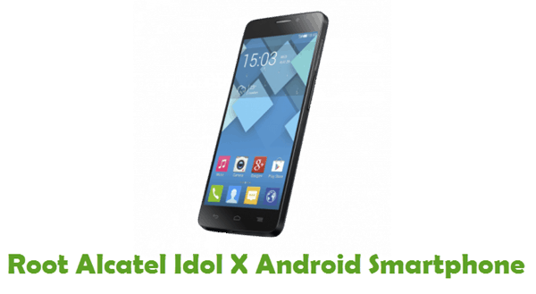 How To Root Alcatel Idol X Android Smartphone