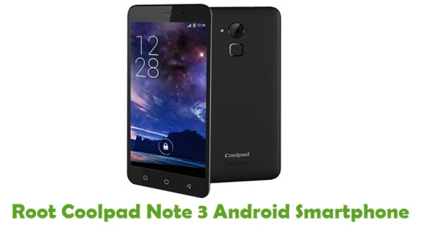 How To Root Coolpad Note 3 Android Smartphone