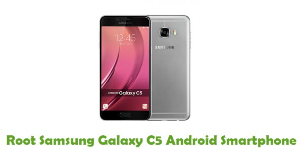 How To Root Samsung Galaxy C5 Android Smartphone