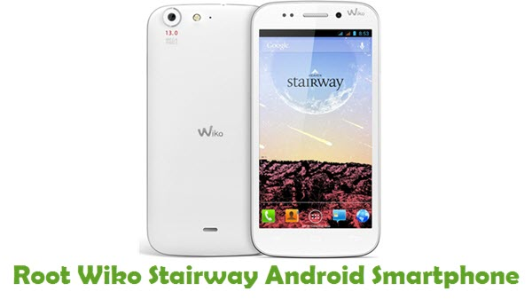 How To Root Wiko Stairway Android Smartphone