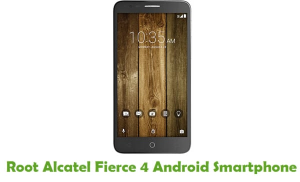 How To Root Alcatel Fierce 4 Android Smartphone