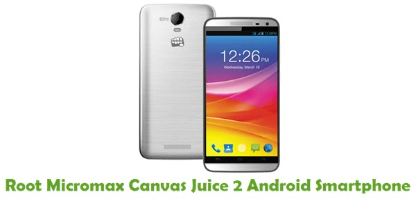 How To Root Micromax Canvas Juice 2 Android Smartphone