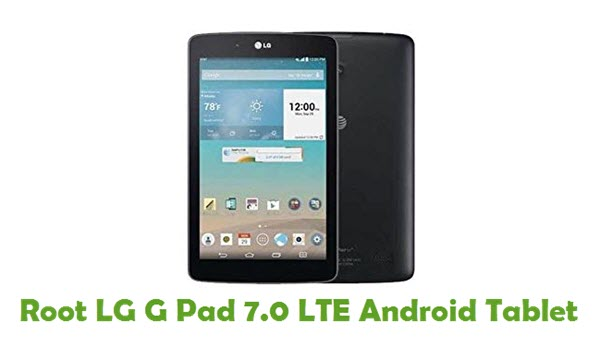 How To Root LG G Pad 7.0 LTE Android Tablet