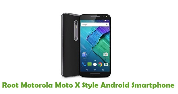 How To Root Motorola Moto X Style Android Smartphone