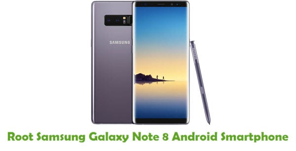 How To Root Samsung Galaxy Note 8 Android Smartphone