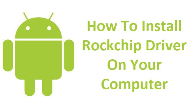 Install Rockchip Driver On Your Windows Computer
