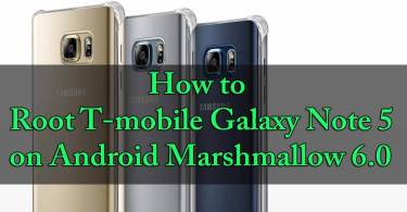 Root T-mobile Galaxy Note 5 on Android Marshmallow 6.0