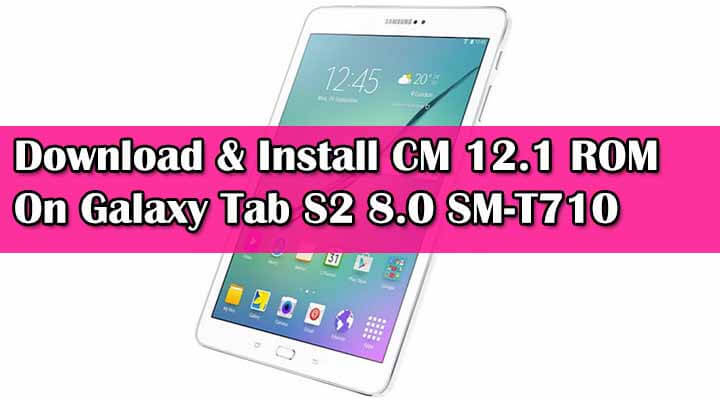 Install CM 12.1 ROM On Galaxy Tab S2 8.0