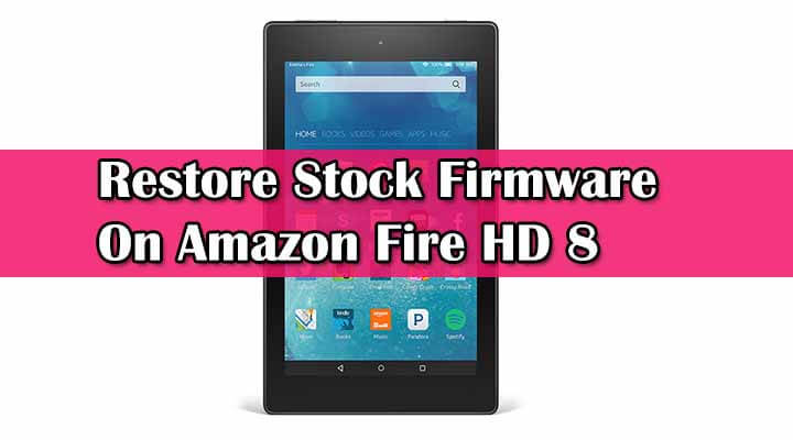 Restore Stock Firmware On Amazon Fire HD 8