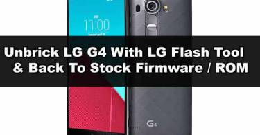 Unbrick LG G4 With LG Flash Tool & Back To Stock
