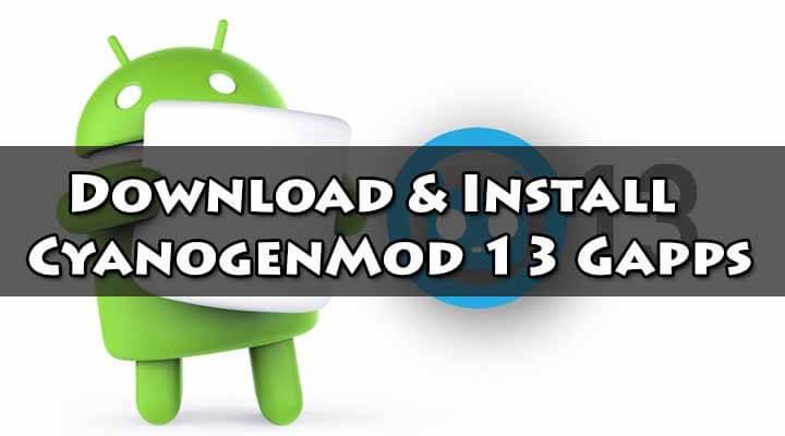 Download & Install CyanogenMod 13 Gapps