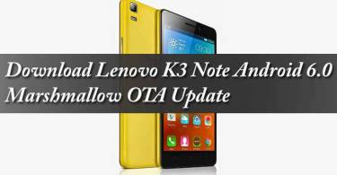 Download Lenovo K3 Note Android 6.0 Marshmallow OTA Update