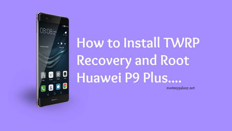 Safely Root Huawei P9 Plus