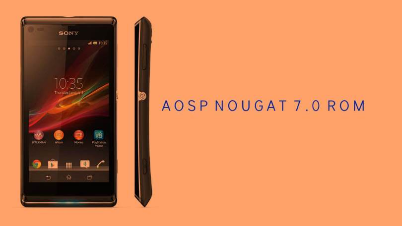 Download & Install Android 7.0 Nougat AOSP ROM On Xperia L