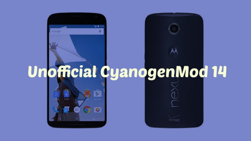 Download & Install CM14 Nougat ROM On Google Nexus 6 Android 7.0
