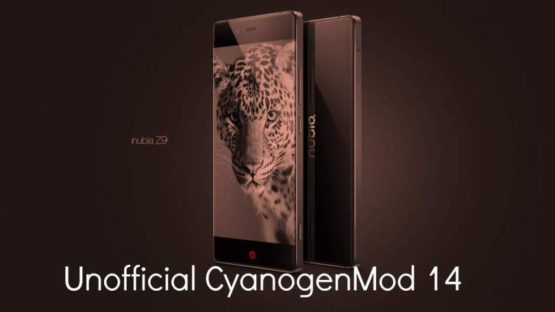 Install CM14 Nougat ROM On ZTE Nubia Z9 Android 7.0
