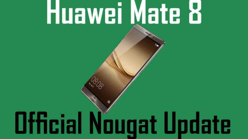 Update Huawei Mate 8 to Android 7.0 Nougat [EMUI 5.0]