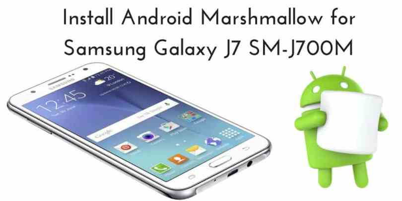 Install Android Marshmallow for Samsung Galaxy J7