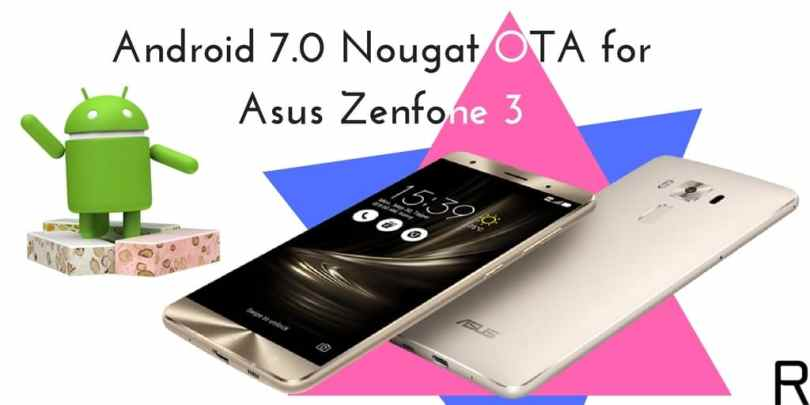 Official Android 7.0 Nougat OTA for Asus Zenfone 3