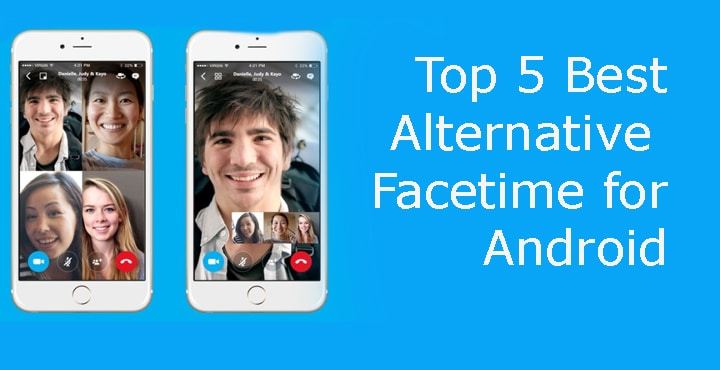 Top 5 Best Facetime alternatives for Android 2017