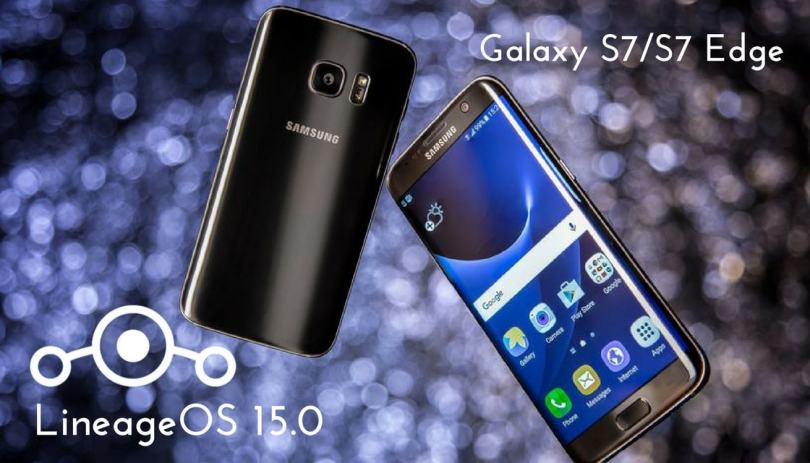 Download and Install LineageOS 15 On Galaxy S7/S7 Edge | Android Oreo 8.0: