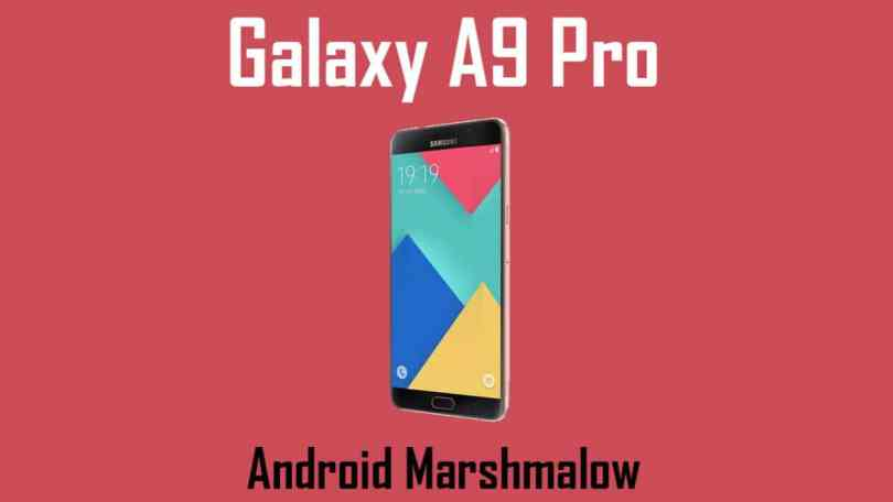 Download and Install Galaxy A9 PRO (SM-A910F) A910FXXU1AQE2 Android 6.0.1 Update