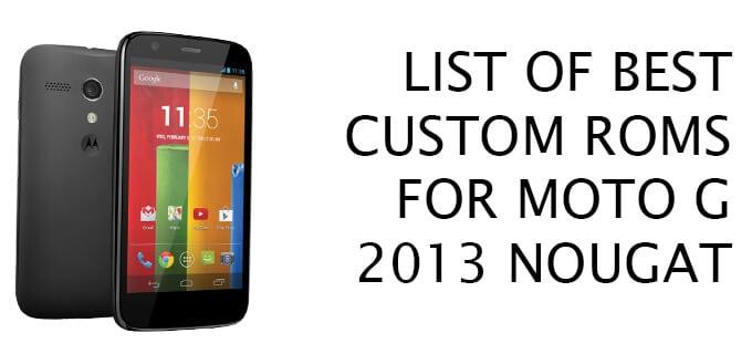 Custom ROMs For Moto G 2013