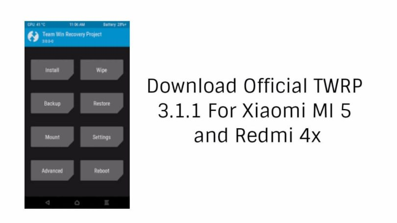Download Official TWRP 3.1.1-0 For Xiaomi Mi5 and Redmi 4x