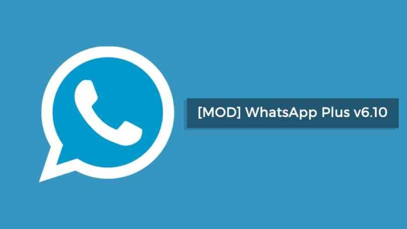 [MOD] Download WhatsApp Plus v6.10 Latest Version   August 2017