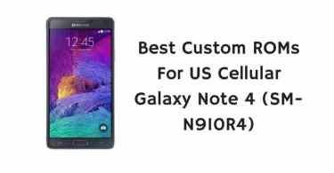 Best Custom ROMs For US Cellular Galaxy Note 4 (SM-N910R4)