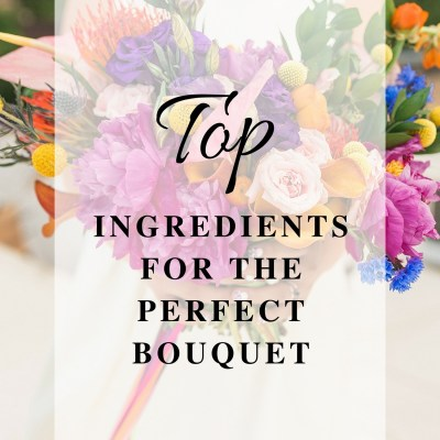 Ingredients for the Perfect Bouquet