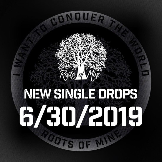 Roots of Mine New single Conquer The World
