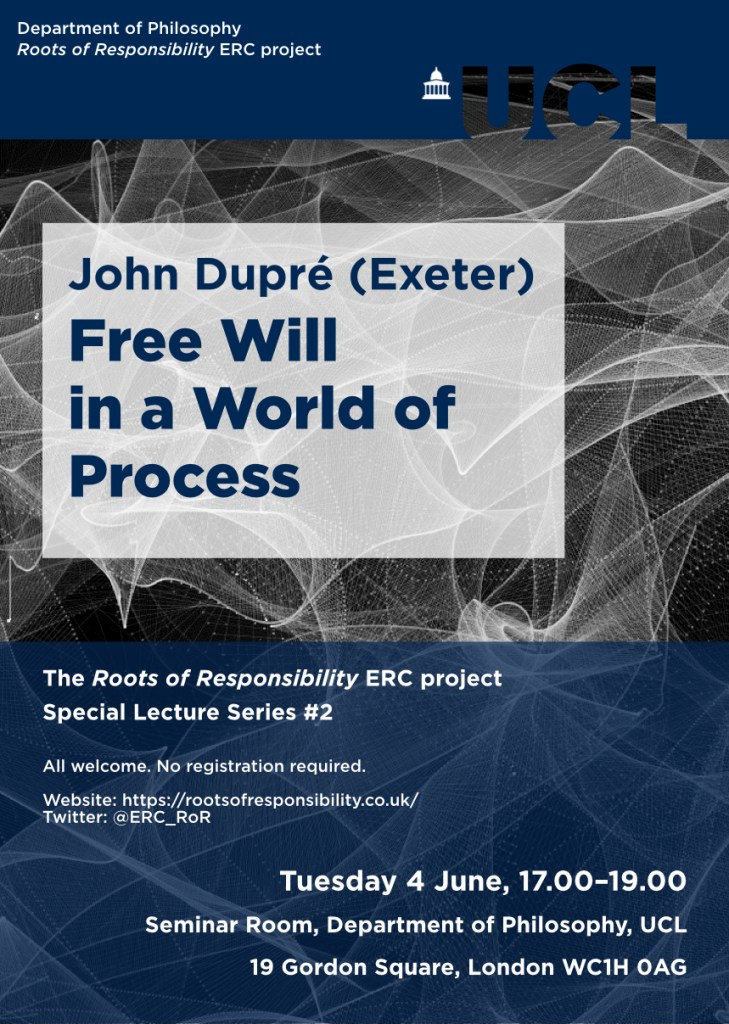"Poster for Dupré's lecture, ""Free Will in a World of Process"""