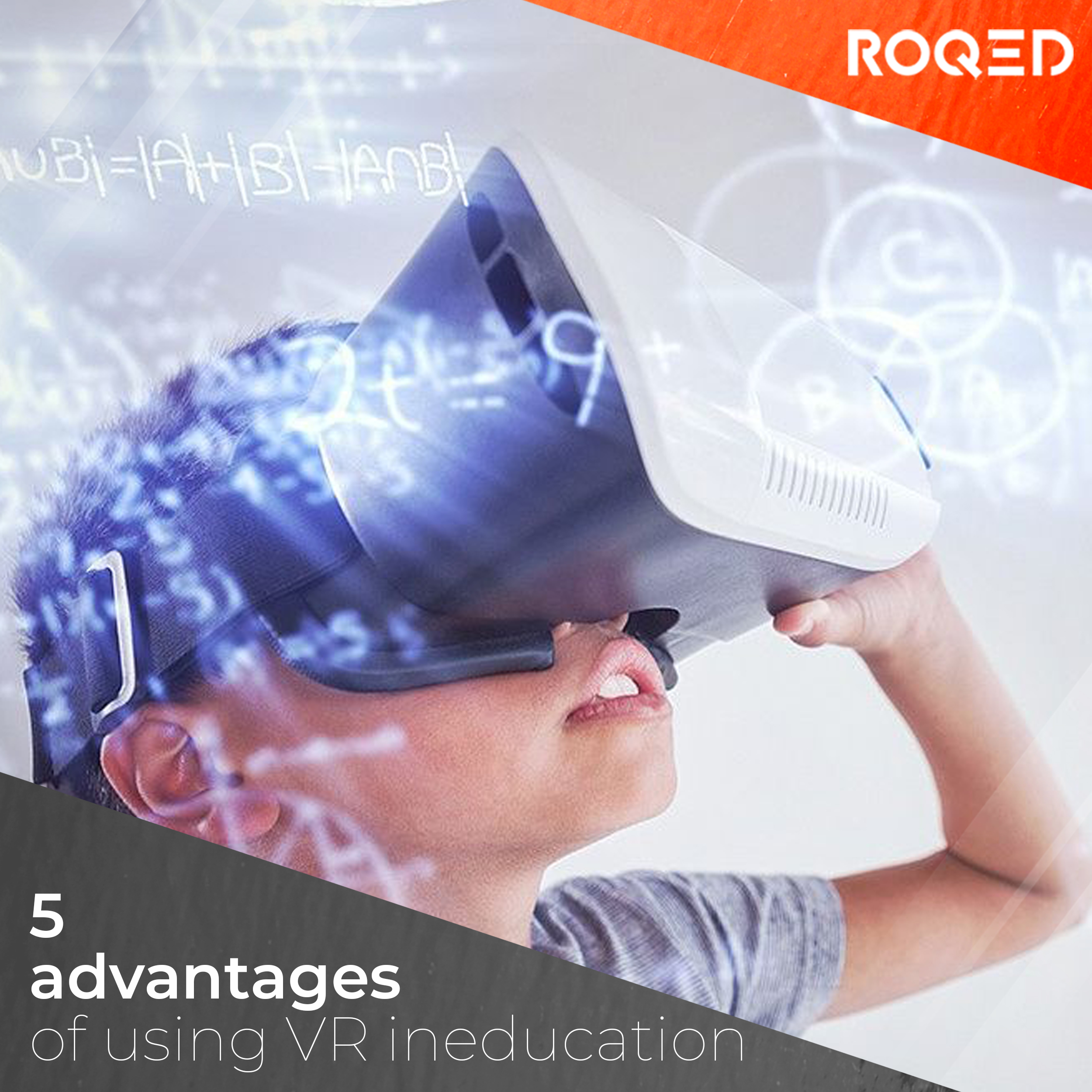 5 advantages of using VR in education.