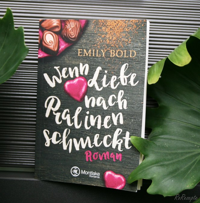 Wenn Liebe nach Pralinen schmeckt - Emily Bold