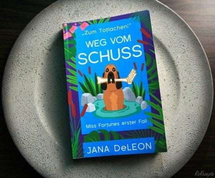 Weg vom Schuss - Jana DeLeon