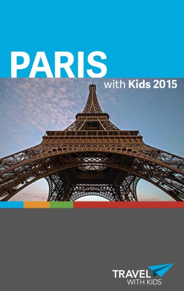 Paris with Kids: Plan the Ultimate Paris Family Vacation