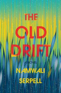 Old Drift - Namwali Serpell